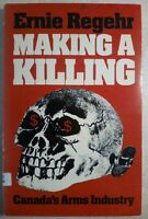 Making A Killing: Canada's Arms Industry - Ernie Regehr - Ex-Lib Paperback