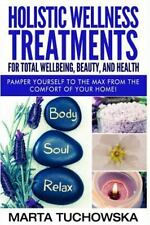 Holistic Spa, Essential Oils, Aromatherapy: Holistic Wellness Treatments for...