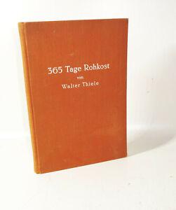 365 Tage Rohkost von Walter Thiele Originalausgabe 1933 Vegane Rezepte (B4