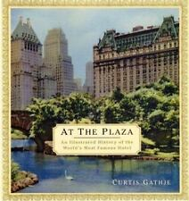 Book At the Plaza An Illustrated History of the World's Most Famous Hotel Gathje
