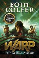 The Reluctant Assassin (WARP Book 1), Colfer, Eoin, Very Good Book