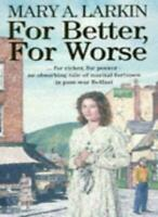For Better, for Worse By Mary Larkin