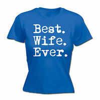 Best Wife Ever WOMENS T-SHIRT Anniversary Birthday For Her Funny Gift birthday