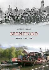 Brentford Through Time, Clegg, Gillian, New Book