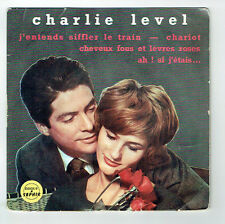 """Charlie LEVEL Vinyl 45T 7"""" EP J'ENTENDS SIFFLER LE TRAIN - CHARIOT - SAPHIR 5064"""