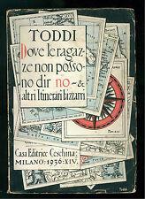 TODDI DOVE LE RAGAZZE NON POSSONO DIR DI NO ITINERARI BIZZARRI CESCHINA 1936