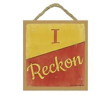 "I Reckon Southern Style Sign Plaque 5""x5"""