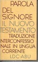 Parola Del Signore : Il Nuovo Testamento : Traduzione Interconfessionale Dal Tes
