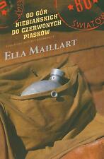 ELLA MAILLART - OD GÓR NIEBIAŃSKICH DO CZERWONYCH PIASKÓW - BOOK 2007