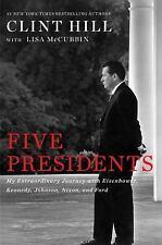 Five Presidents: My Extraordinary Journey with Eisenhower, Kennedy, Johnson, Nix