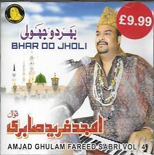 BHAR DO JHOLI - AMJAD GHULAM FAREED SABRI - VOL 4 - NEW NAAT CD - FREE UK POST