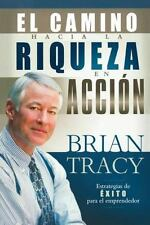 El Camino Hacia la Riqueza en Accion = The Way to Wealth in Action (Paperback or