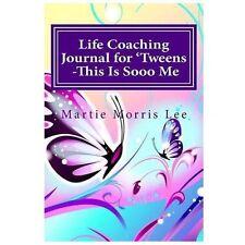 Life Coaching Journal for 'Tweens -This Is Sooo Me (Paperback or Softback)