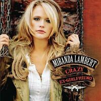 MIRANDA LAMBERT Crazy Ex-Girlfriend CD BRAND NEW