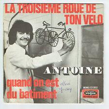 """ANTOINE Vinyle 45T 7"""" TROISIEME ROUE DE TON VELO -... BATIMENT - VOGUE 45-1787"""