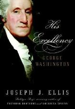 His Excellency: George Washington by Joseph J. Ellis - Hardcover