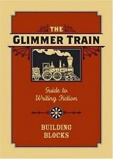 The Glimmer Train Guide to Writing Fiction: Volume 1: Building Blocks (v. 1)