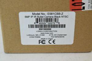 Lorex E581CBB-Z 5MP IP IR Bullet Security Camera Black NTSC SEALED