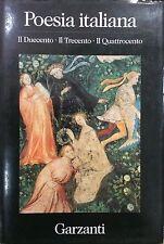 Poesia Italiana. Il Duecento. Il Trecento. Il Quattrocento - Ed. Garzanti-poesia