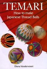 TEMARI How to Make Japanese Thread Balls by Diana Vandervoort 1991, Paperback
