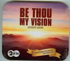 BE THOU MY VISION - ACOUSTIC GUITAR - INSPIRATIONAL FAVORITES - 2 CD SET - TIN