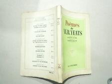 POEMES DE W.B. YEATS ED LA COLOMBE TRAD A AUDRA PREF E JALOUX BILINGUE 1955
