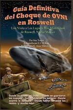 Guía Definitiva Del Choque de OVNI en Roswell : Una Visita a Los Lugares Más...