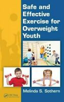 Safe and Effective Exercise for Overweight Youth, Hardcover by Sothern, Melin...