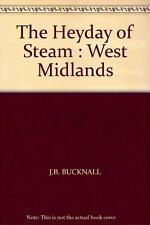 THE HEYDAY OF STEAM : West Midlands ISBN: 9780711024502