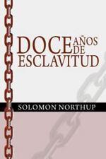 Doce Anos de Esclavitud / Twelve Years a Slave (Spanish Edition) (Paperback or S