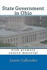 State Government in Ohio: with primary source material, Callender, Jamie, Good B