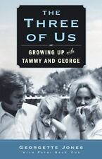 The Three of Us: Growing Up with Tammy and George by Jones, Georgette