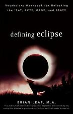 Defining Eclipse : Vocabulary Workbook for Unlocking the SAT, ACT, GED, and SSA