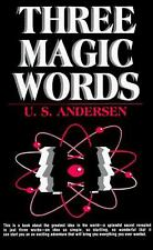 Three Magic Words: The Key to Power, Peace and Plenty by Andersen, U. S.