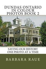 Cruising Ontario: Dundas Ontario in Colour Photos Book 2 : Saving Our History...
