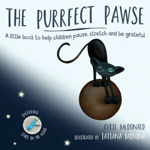 The Purrfect Pawse:A little book to help children pause, stretch and be grateful
