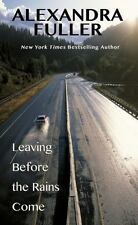 Leaving Before The Rains Come (Thorndike Press Large Print Biographies & Memoirs