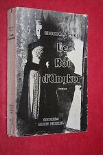 LE ROI D ANGKOR par MAKHALI PHAL éd ALBIN MICHEL  1952