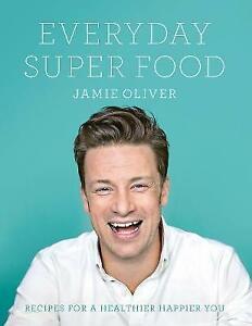 Everyday Super Food by Jamie Oliver (Hardcover, 2015)