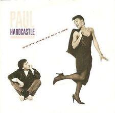 "PAUL HARDCASTLE Don't Waste My Time 7"" Single Vinyl Record 45rpm Chrysalis 1985"
