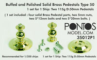 Pontos Models Buffed & Polished Solid Brass Pedestals Type 50 for 1/350 Ship