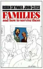 Families and How to Survive Them by Robin Skynner and John Cleese (1984,...