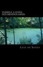 Ulisses e a Lenda Dos Meninos Sapos by Luiz de Souza (2016, Paperback)