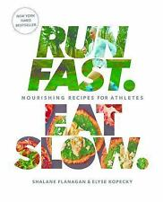 Run Fast Eat Slow : Nourishing Recipes for Athletes by Elyse Kopecky and...