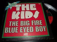 45 tours THE KIDS the big fire ATLANTIC 10627