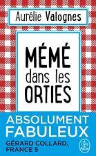 Mémé dans les orties de Aurélie Valogne -- LE LIVRE DE POCHE Littérature