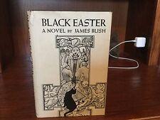 Black Easter.   James Blish.  1st HC  Doubleday 1968. Rare. Occult  Devil