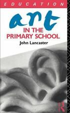 Subjects in the Primary School: Art in the Primary School by John Lancaster...