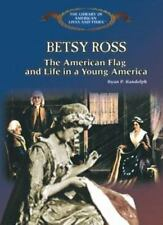 Betsy Ross: The American Flag, and Life in a Young America (The Library of Amer