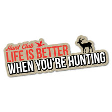 Life Is Better When Hunting Sticker Decal Hunting Car 4x4 Vinyl Wild #6353EN